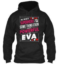 I'm Not A Superhero, I'm Eva ! Black Sweatshirt Front