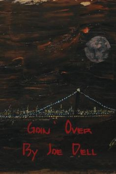 Goin' Over by Joe Dell, http://www.amazon.com/dp/B00IAAPP7K/ref=cm_sw_r_pi_dp_PrbYub0K9G3SV