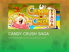 candy-crush-saga-free-download-pc by Techmero  via Slideshare