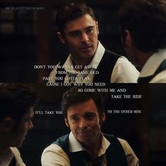The other side by Zac efron And hugh Jackman The Greatest Showman, Song Quotes, Movie Quotes, Showman Movie, Music Theater, Theatre, Hugh Jackman, Great Movies, Amazing Quotes