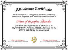 Attendance Present An Attendance Certificate To A Person In Your School Business Factory Or Home Who Has An Exemplary Record
