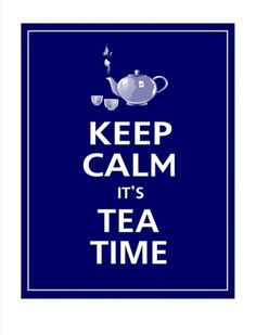Keep Calm it is Tea Time / Mantén la calma, es la hora del té #KeepCalm