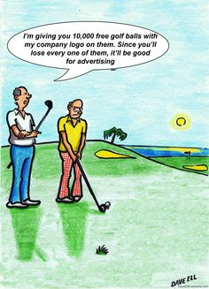 """#golfhumor """"I'm giving you 10,000 free golf balls with my company logo on them. Since you'll lose every one of them, it'll be good advertising."""""""