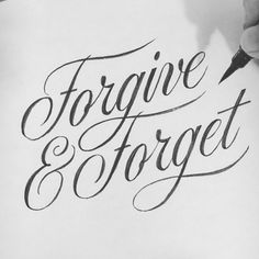 Forgive & Forget hand-drawn lettering by Kenny Coil