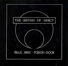 "The Sisters of Mercy - ""Walk Away"" single, 1985."