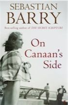 On Canaan's Side by Sebastian Barry – review | Books | The Guardian