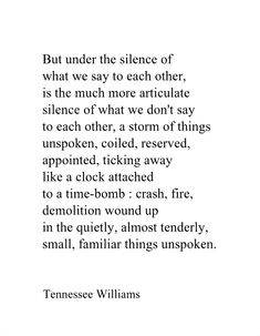"Tennessee Williams, closing lines to section III of ""A Separate Poem,"" from The Collected Poems of Tennessee Williams The Words, Words Quotes, Me Quotes, Sayings, Book Quotes, Pretty Words, Beautiful Words, Einstein, Literary Quotes"