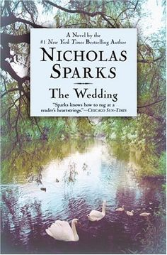 The Wedding ~ Nicholas Sparks  . . . a follow~up to The Notebook, and of course, I loved this too! ❤