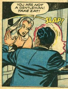 """Comic Girls Say. """"You are not a gentlemanTake zat! ' #vintage #comic #popart"""