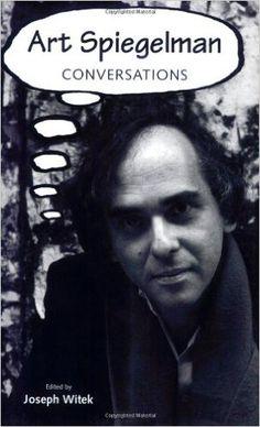 Amazon.com: Art Spiegelman: Conversations (Conversations with Comic Artists Series) (9781934110126): Joseph Witek: Books