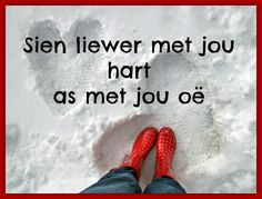 Afrikaanse Inspirerende Gedagtes & Wyshede: Sien liewer met jou hart as met jou oe Wise Quotes, Words Quotes, Qoutes, Funny Quotes, Inspirational Quotes, Sayings, God Quotes About Life, Mom Prayers, Afrikaanse Quotes