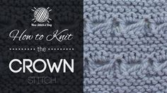 How to Knit the Crown Stitch/This stitch uses garter stitch and simple lace techniques to add delicate rows of detail to the fabric. The simple crown stitch could be used for edging, detail work or striping on any project!