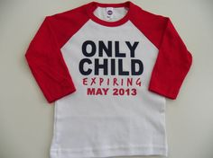 ONLY CHILD EXPIRING Shirt - Ralgan Tee, Toddler & Youth Sizes, Personalized, Different colors to choose from