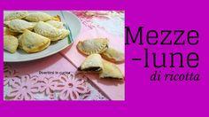 Ricetta Mezzelune alla ricotta senza uova ❤️ Divertirsi in cucina