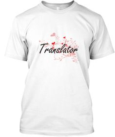 Translator Heart Design White T-Shirt Front - This is the perfect gift for someone who loves Translator. Thank you for visiting my page (Related terms: Professional jobs,job Translator,Translator,translators,translator,translation,translator,farsi tran ...)