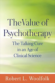 The Value of Psychotherapy: The Talking Cure in an Age of... https://www.amazon.ca/dp/1462524591/ref=cm_sw_r_pi_dp_RUbtxbFQR698A