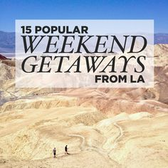 Just because you don't have a lot of vacation days doesn't mean you can't travel. Here are 15 Great Weekend Trips from Los Angeles you should take now.