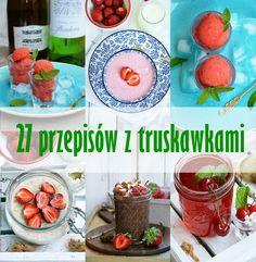Moja smaczna kuchnia: 27 przepisów z truskawkami