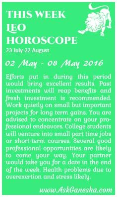 This Week Leo Horoscope (02 May 2016 - 08 May 2016). Askganesha.com
