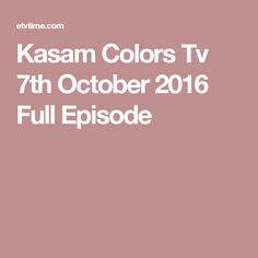 Kasam Colors Tv 7th October 2016 Full Episode