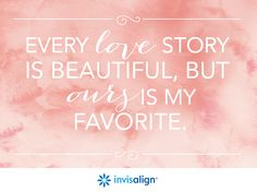 Every love story is beautiful, but ours is my favorite. #Wedding #Beautiful #Quote #Love
