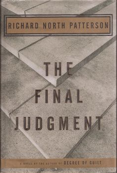 The Final Judgement by Richard North Patterson. This book is amazing. Probably the only book I've read more than 4 times...