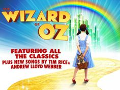 Andrew Lloyd Webber's The Wizard of Oz- May 28-June 1, 2014  www.ticketmaster.com