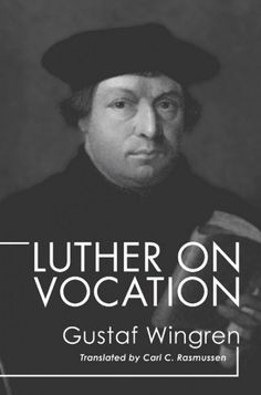 Luther on Vocation (BY Gustaf Wingren; TRANSLATED BY Carl C. Rasmussen; Imprint: Wipf and Stock). ...[C]oncern about the [inherited doctrine of vocation and its relevance for modern life] was generated out of the complexities and frustrations especially of industrial life, and it has produced a voluminous literature of a popular and semi-popular kind which has served to drive home the problem of daily work upon the conscience of contemporary Christians, and also to provide certain…