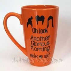 Oh Look Another Glorious Morning Makes Me Sick Coffee Mug