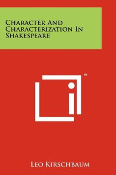 Character and Characterization in Shakespeare (PR 2989 K5)