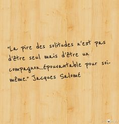 Jacques Salomé French Quotes, Solitude, Deep Thoughts, It Hurts, Sculpture, Thinking About You, Positive Quotes, Lyrics, Positive Thoughts