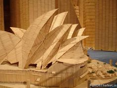 Sidney Opera House Stain Monro from New York was created these amazing architectures out of toothpicks