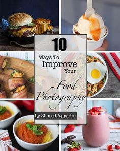 Top 10 Ways to Improve Your #Food #Photography