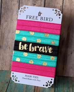 Be Brave Hair Ties