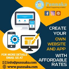 Create your own website and app with affordable rates. For more details please visit www.punnaka and our services