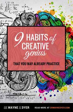 Creative art. 9 Habits of Creative Genius | Dr. Wayne W. Dyer. Please also visit www.JustForYouPropheticArt.com for colorful inspirational Art. Thank you so much! Blessings!