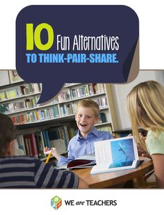 "10 Alternatives to Think Pair Share I especially want to try the ""sage"" and ""scribe"" idea with the WH kiddos..."