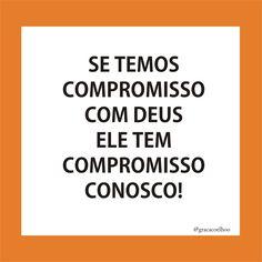Se temos compromisso com Deus, Ele tem compromisso conosco.