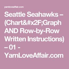 Seattle Seahawks – (Chart/Graph AND Row-by-Row Written Instructions) – 01 - YarnLoveAffair.com