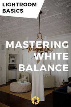 Lightroom Basics: Understanding white balance is the most important step to the editing process. Today we're giving tips on how to master white balance and some tips for editing in Lightroom.
