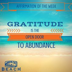 "My mentor says ""If you are not counting your blessings, you are automatically discounting them by default"".  The more and more we become grateful for the things in our life, the more and more things we receive to be grateful for! When you appreciate all the gifts that life gives you, then you get more.  Read more >> http://beachyoga.ca/gratitude-is-the-open-door-to-abundance/"