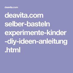 deavita.com selber-basteln experimente-kinder-diy-ideen-anleitung.html