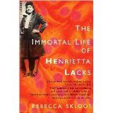 The Immortal Life of Henrietta Lacks. Finished in June 2011. This was such a fascinating and interesting story. A definite must read!