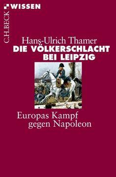 Medienhaus: Hans-Ulrich Thamer -  Die Völkerschlacht bei Leipz...