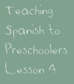 Teaching Spanish to Preschoolers: Lesson #4