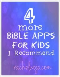 4 more Bible apps for kids that I recommend-
