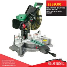 """Now available at Adam tools with great price HITACHI - C12FDH 12"""" DUAL COMPOUND MITER SAW WITH LASER MARKER Visit our website for more information and special offers ...  #canada #mississuaga #power_tools #building_supplies #adamtools #shop_online #buy_online #hitachi"""
