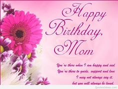 Happy Birthday Wishes Mom http://www.happybirthdaywishesonline.com/