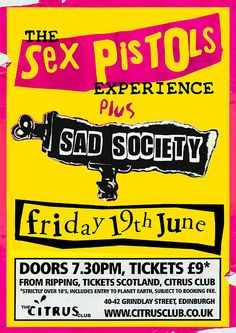 Poster for gig featuring The Sex Pistols Experience & Sad Society at The Citrus Club, Edinburgh, 19th June, 2009.