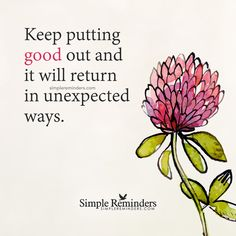 Keep putting good out